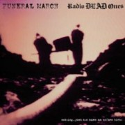 FUNERAL MARCH / RADIO DEAD ONES - Nothing... Just The Same As Before Birth Split-LP