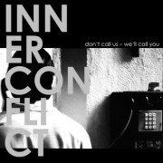 INNER CONFLICT - Don´t call us -we´ll call you 7