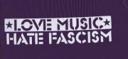 LOVE MUSIC HATE FASCISM