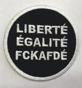 LIBERTÉ ÉGALITÉ FCKAfDÉ  schwarz: stick weiß
