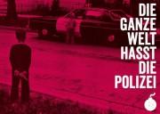 Die ganze Welt hasst die Polizei ( 30 Stück )