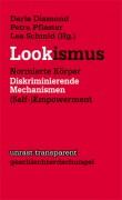 Lookismus - Normierte Körper – Diskriminierende Mechanismen – (Self-)Empowerment