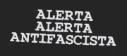 Alerta Alerta Antifascista