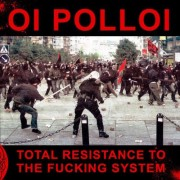 OI POLLOI - Total Resistance To The Fucking System LP