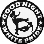 Good Night White Pride 02