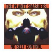 PLANET SMASHERS - No self control