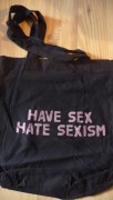 HAVE SEX HATE SEXISM ( Fairtrade )