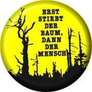 Erst stirbt der Baum, dann der Mensch