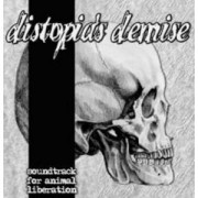v/a DISTOPIA´S DEMISE- Soundtrack for Animal Liberation CD