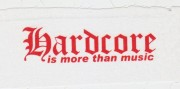 Hardcore Is More Than Music