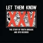 V/A - LET THEM KNOW - The Story Of Youth Brigade And BYO Records CD  DVD