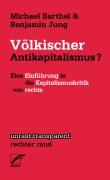 Völkischer Antikapitalismus? Eine Einführung in die Kapitalismuskritik von rechts -M.Barthel / B. JUng -