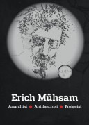 Erich Mühsam  Anarchist – Antifaschist – Freigeist
