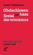 Obdachlosenhass und Sozialdarwinismus  -L.Teidelbaum