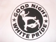 Good Night White Pride ( Fairtrade )