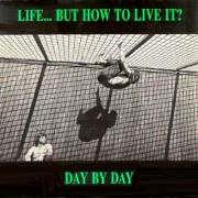 LIFE...BUt HOW TO LIVE IT? - Day by Day LP CD ( colored )