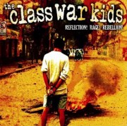 THE CLASS WAR KIDS  -reflection! Rage! Rebellion!