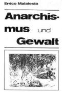 Errico Malatesta - Anarchismus und Gewalt