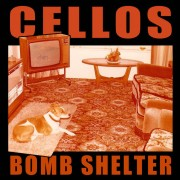 CELLOS- bomb shelter LP