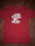 LOVE FOOTBALL HATE RACISM -Größe S- rot ( Fairtrade )