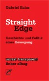 Straight Edge Geschichte und Politik einer Bewegung