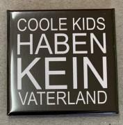 Coole kids haben kein Vaterland - Flächenmagnet
