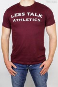 Less Talk T-Shirt Athletics Burgundy