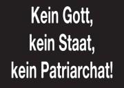 Kein Gott, kein Staat, kein Patriarchat