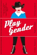 Play Gender Linke Praxis – Feminismus - Kulturarbeit