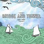 BRIDGE AND TUNNEL - East/West